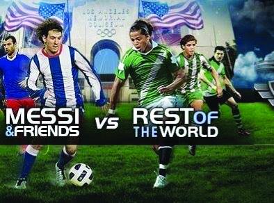 """""""Messi & Amigos vs. El Resto del Mundo"""""""